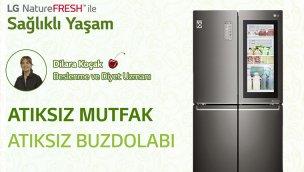 LG NatureFRESH ile atıksız mutfak, atıksız buzdolabı!