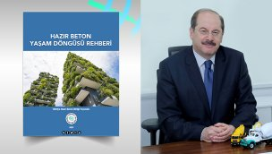 Türkiye Hazır Beton Birliği, Hazır Beton Yaşam Döngüsü Rehberi'ni hazırladı
